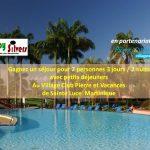 Gagnez un séjour à Pierre & Vacances Martinique de 3 jours et 2 nuits !