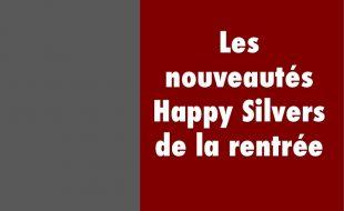 Les nouveautés Happy Silvers de la rentrée