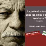 La perte d'autonomie chez les ainés : quelles solutions ? 1ère partie