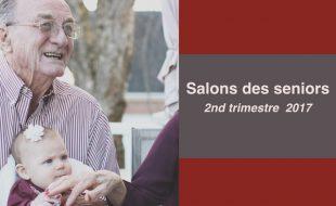 Les salons seniors 2ème trimestre 2017