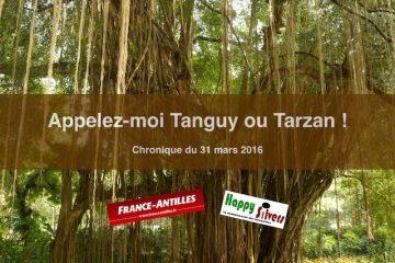 Appelez-moi Tanguy ou Tarzan !