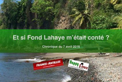 Et si Fond Lahaye m'était conté ?