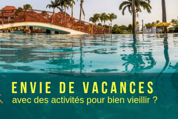 Séjours bien vieillir – Week-ends Poz et Vakans Gran Moun