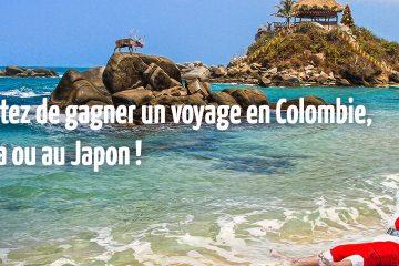 Tentez de gagner un séjour en Colombie, au Costa Rica ou au Japon